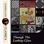 Through the Looking-Glass and What Alice Found There   Lewis Carrol