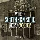 Where Southern Soul Began 1954 to 1962
