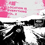 Location Is Everything Vol. 2 [Explicit]