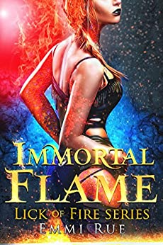 Immortal Flame: A Reverse Harem Paranormal Romance by [Rue, Emmi]