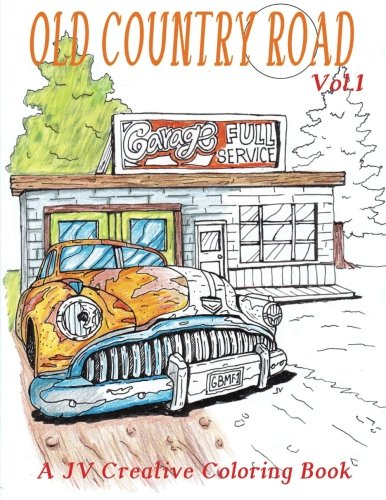 Country Old Print - Old Country Road: Adult coloring book (Volume 1)