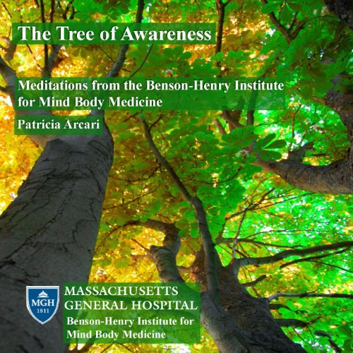 The Tree of Awareness; Meditations from the Benson-Henry Institute for Mind Body Medicine