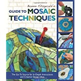Bonnie Fitzgerald's Guide to Mosaic Techniques: The Go-To Source for In-Depth Instructions and Creative Design Ideas