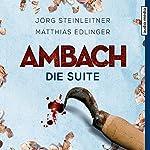 Ambach: Die Suite (Ambach 5) | Jörg Steinleitner,Matthias Edlinger