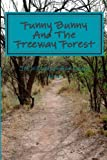 Funny Bunny and the Freeway Forest, J. Williamson and Laura Wong, 1495497186