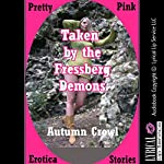 Taken by the Fressberg Demons: A Monster Sex Double Penetration Erotica Story | Autumn Crowl