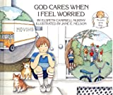img - for God Cares When I Feel Worried: Three Stories for Children Based on Favorite Bible Verses book / textbook / text book