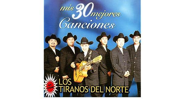 Mis 30 Mejores Canciones by Tiranos Del Norte on Amazon Music - Amazon.com