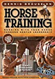 Dennis Brouse on Horse Training (Paperback + DVD): Bonding with Your Horse Through Gentle Leadership
