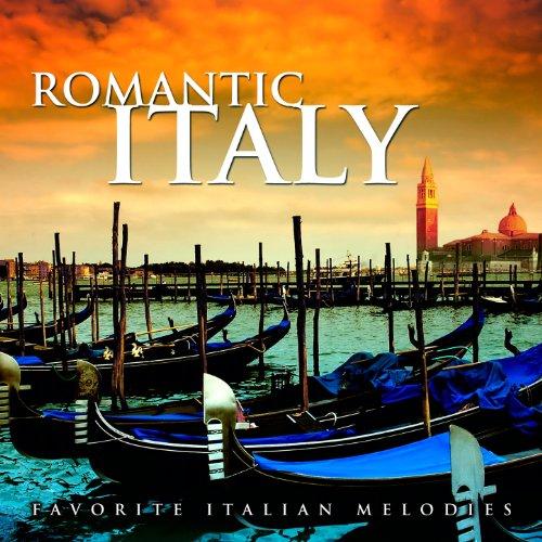 Romantic Italy: Favorite Italian Melodies