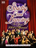 """""""Strictly Come Dancing"""": The Official 2008 Annual"""