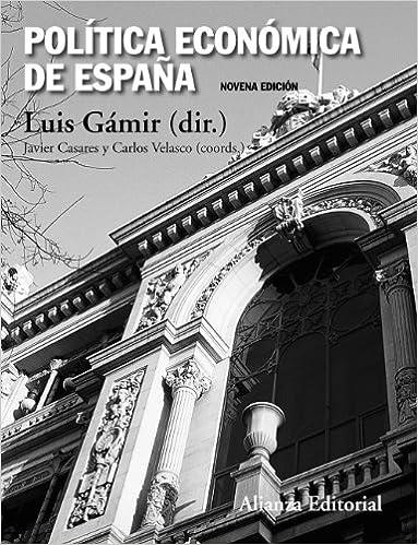 Política económica de España: Novena edición El Libro Universitario - Manuales: Amazon.es: Gámir, Luis, Velasco, Carlos, Casares, Javier: Libros