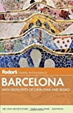 Fodor's Barcelona: With Highlights of Catalonia and Bilbao (Full-color Travel Guide)