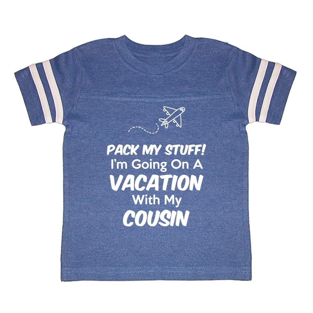 Toddler//Kids Sporty T-Shirt Pack My Stuff Im Going On Vacation with My Cousin