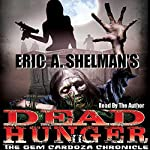 The Gem Cardoza Chronicle: Dead Hunger, Book 2 | Eric A. Shelman