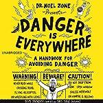 Danger Is Everywhere: A Handbook for Avoiding Danger | David O'Doherty