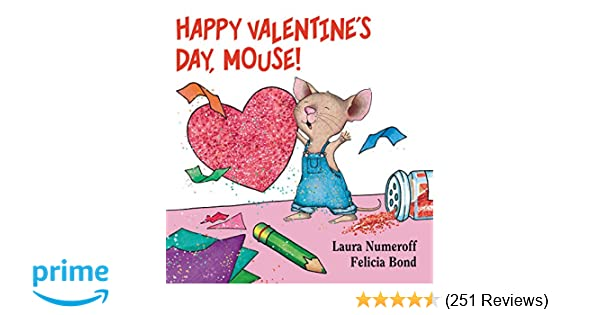 Happy Valentine\'s Day, Mouse! (If You Give...): Laura Numeroff ...