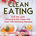 Clean Eating: Tips to Maintaining Your Clean Eating | Daniel Isaccs