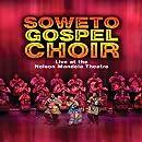 Soweto Gospel Choir: Live at the Nelson Mandela Civic Theatre