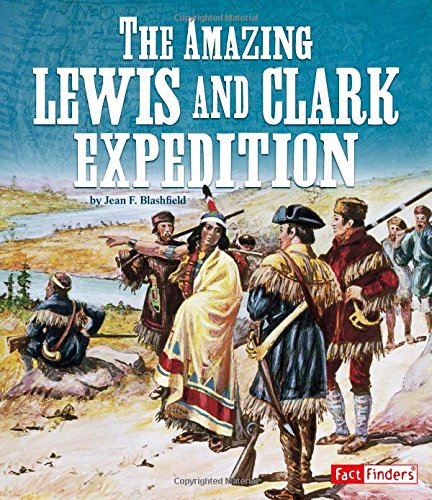 The Amazing Lewis and Clark Expedition (Landmarks in U.S. History) PDF