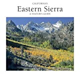 California's Eastern Sierra : A Visitor's Guide, Irwin, Sue, 0962850500