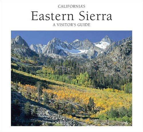 California's Eastern Sierra: A Visitor's Guide