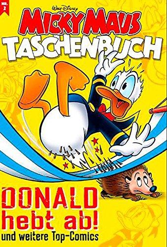 Micky Maus Taschenbuch 02: Donald hebt ab und weitere Top-Comics
