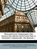 Description Sommaire des Salles du Musée Égyptien Par le Vicomte Emmanuel de Rougé, , 114896360X