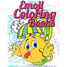 Emoji Coloring Book: Emoji Funny Stuff 2017: A Really Cute Collection of Emojis Designs, The World Best Ralaxing Colouring Book for Kids Ages 2-4, 4-8, 9-12, Boys, Girls, Teens & Adults