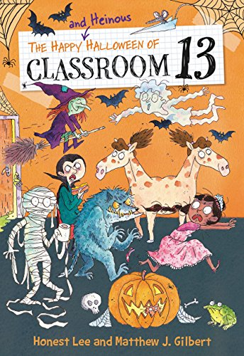 The Happy and Heinous Halloween of Classroom 13 -