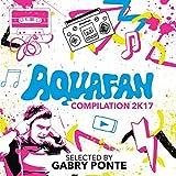 Aquafan Compilation 2K17 Selected by Gabry Ponte - Edizione Autografata (Esclusiva Amazon.it) [2CD]