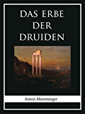 Das Erbe der Druiden: Beiträge zur Geschichte der Geheimbünde