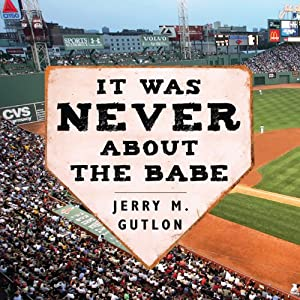 It Was Never About the Babe Audiobook