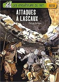 Les enquêteurs du Net : Attaques à Lascaux par Philippe Barbeau