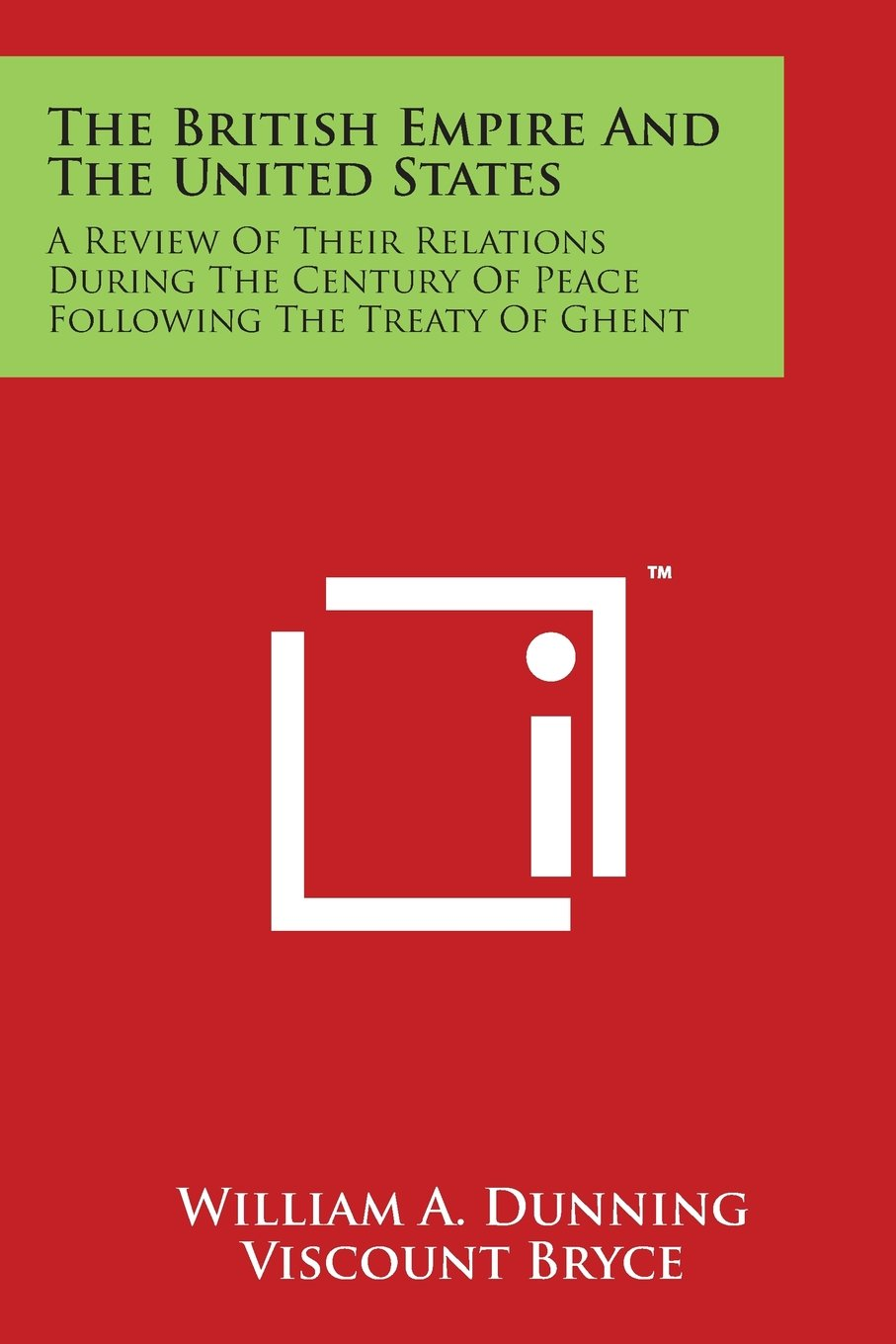 Download The British Empire and the United States: A Review of Their Relations During the Century of Peace Following the Treaty of Ghent ebook