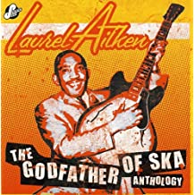 Anthology ~ The Godfather Of Ska /  Laurel Aitken