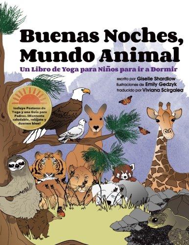 Buenas Noches, Mundo Animal: Un Libro de Yoga para Niños para ir a Dormir (Spanish Edition) [Giselle Shardlow] (Tapa Blanda)