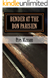 Bender at the Bon Parisien (A Novel)