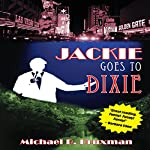 Jackie Goes to Dixie | Michael B. Druxman