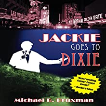 Jackie Goes to Dixie Audiobook by Michael B. Druxman Narrated by Fred Frees