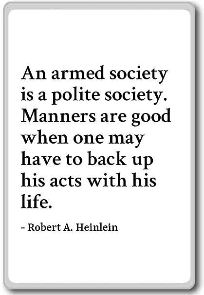 Amazon.com: An armed society is a polite society. Ma ...