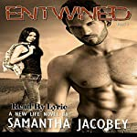 Entwined: A New Life, Book 3 | Samantha Jacobey