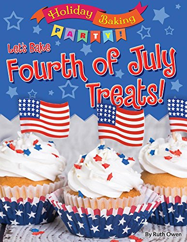 Let's Bake Fourth of July Treats! (Holiday Baking Party!)