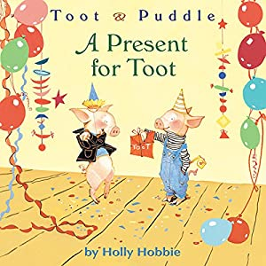 Toot & Puddle: A Present for Toot Audiobook