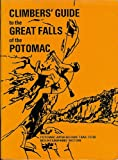 Climbers' Guide to the Great Falls of the Potomac, James Eakin, 0915746301