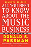 All You Need to Know About the Music Business: Seventh Edition