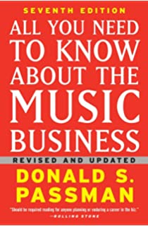 all you need to know about the music business seventh edition