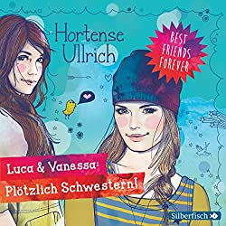 Luca & Vanessa: Plötzlich Schwestern! (Best Friends Forever 2)