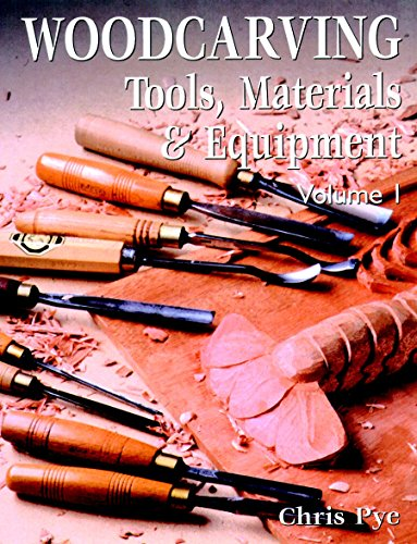 Woodcarving: Tools, Material & Equipment, Volume 1