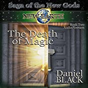 The Death of Magic: Saga of the New Gods, Book 2 | Daniel Black